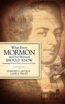 What Every Mormon (and Non-Mormon) Should Know  -     By: Edmond C. Gruss, Lane A. Thuet