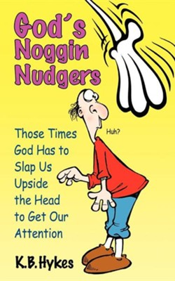 God's Noggin Nudgers  -     By: K.B. Hykes
