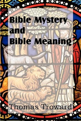 Bible Mystery and Bible Meaning  -     By: Thomas Troward
