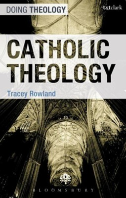 Catholic Theology  -     By: Tracey Rowland