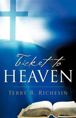 Ticket to Heaven  -     By: Terry B. Richesin