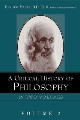 A Critical History of Philosophy Volume 2  -     By: Asa Mahan