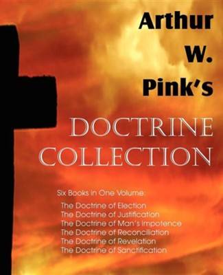 Arthur W. Pink's Doctrine Collection  -     By: Arthur W. Pink