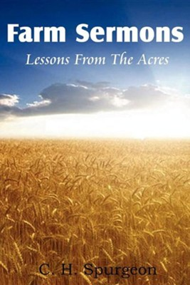 Farm Sermons  -     By: Charles H. Spurgeon