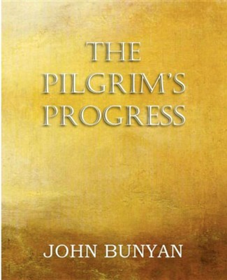 The Pilgrim's Progress, Parts 1 & 2  -     By: John Bunyan Jr.