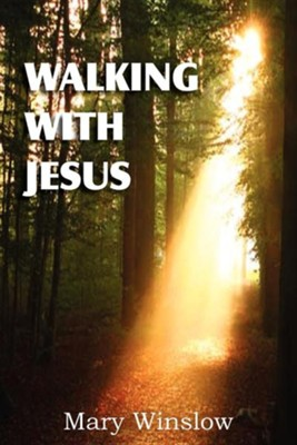 Walking with Jesus  -     By: Mary Winslow