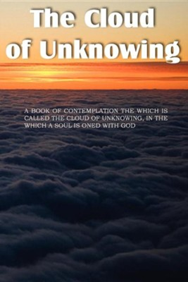 The Cloud of Unknowing  -     By: Evelyn Underhill