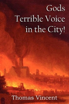 Gods Terrible Voice in the City!  -     By: Thomas Vincent