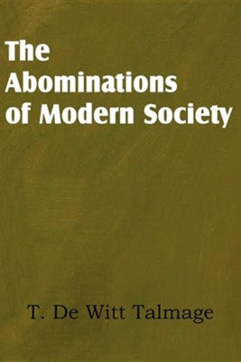 The Abominations of Modern Society  -     By: T. DeWitt Talmage