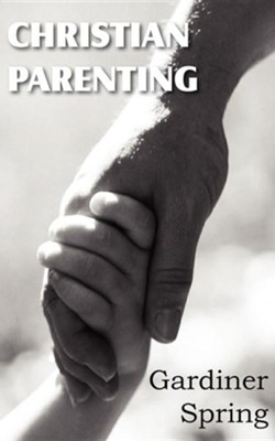 Christian Parenting  -     By: Gardiner Spring