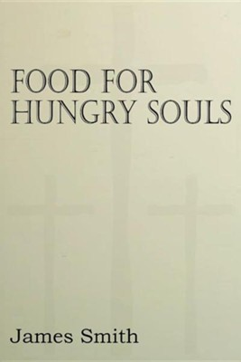 Food for Hungry Souls  -     By: James Smith