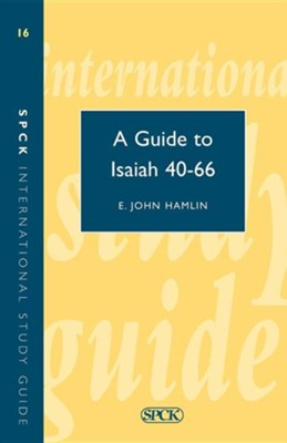 A Guide to Isaiah 40-66  -     By: E. John Hamlin