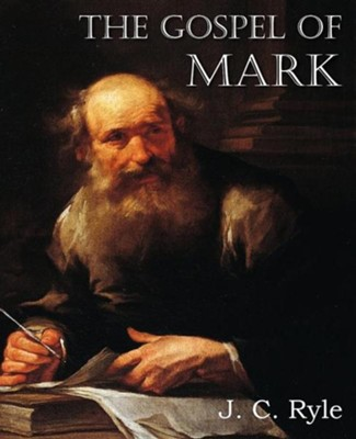 The Gospel of Mark  -     By: J.C. Ryle
