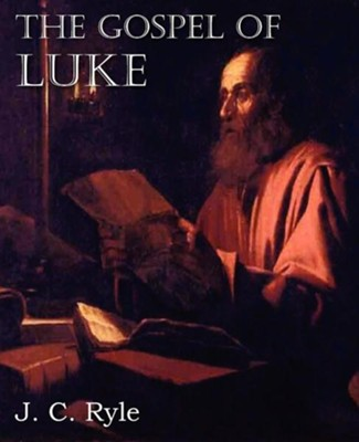 The Gospel of Luke  -     By: J.C. Ryle