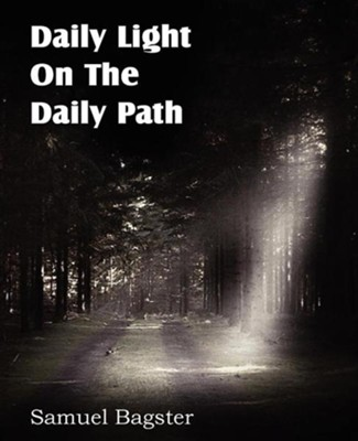 Daily Light on the Daily Path  -     By: Samuel Bagster