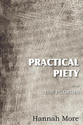 Practical Piety with the Pilgrims  -     By: Hannah More