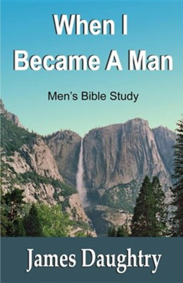 When I Became a Man, Men's Bible Study   -     By: James Daughtry
