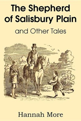 The Shepherd of Salisbury Plain and Other Tales  -     By: Hannah More