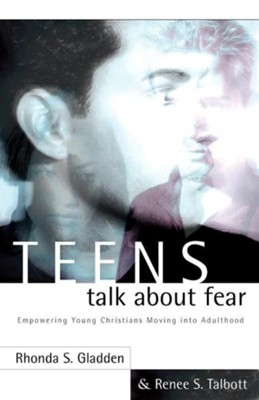 Teens Talk About Fear   -     By: Rhonda S. Gladden