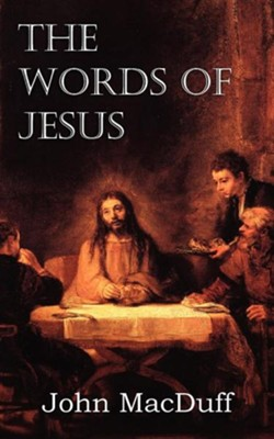 The Words of Jesus  -     By: John MacDuff