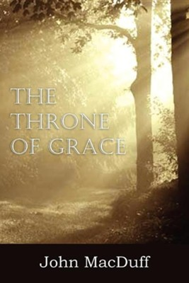 The Throne of Grace  -     By: John MacDuff