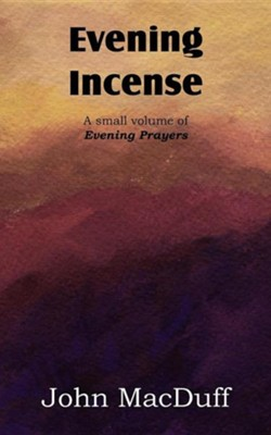 Evening Incense  -     By: John MacDuff