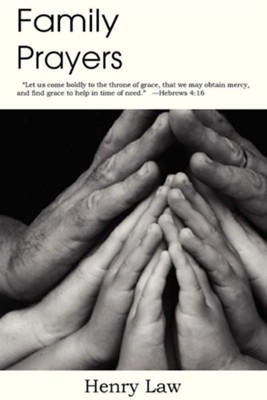 Family Prayers  -     By: Henry Law