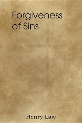 Forgiveness of Sins  -     By: Henry Law