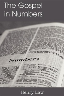 The Gospel in Numbers  -     By: Henry Law