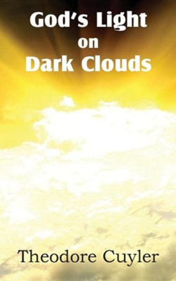God's Light on Dark Clouds  -     By: Theodore Cuyler