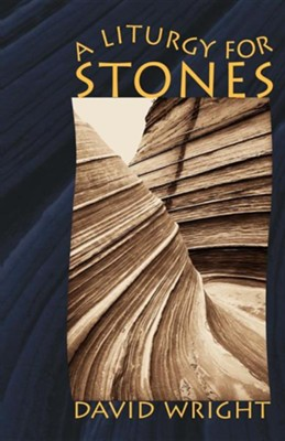 A Liturgy for Stones  -     By: William L. Buchanan, David Wright