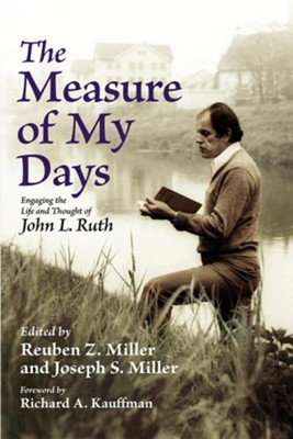 The Measure of My Days  -     Edited By: Reuben Z. Miller, Joseph S. Miller     By: Joseph S. Miller