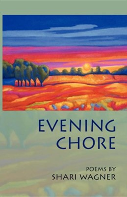 Evening Chore: Poems  -     By: Shari Wagner