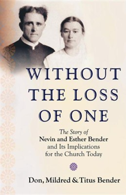 Without the Loss of One  -     By: Don Bender, Mildred Bender, Titus Bender