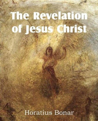 The Revelation of Jesus Christ  -     By: Horatius Bonar