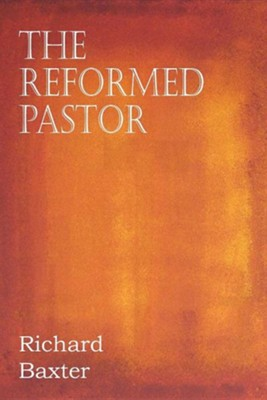 The Reformed Pastor (Bottom of the Hill Publisher)   -     By: Richard Baxter