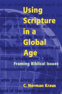 Using Scripture in a Global Age  -     By: C. Norman Kraus