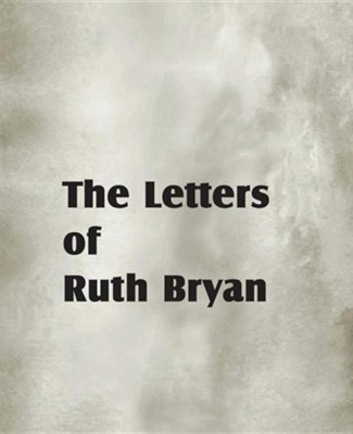 The Letters of Ruth Bryan  -     By: Ruth Bryan