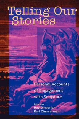 Telling Our Stories: Personal Accounts of Engagement with Scripture  -