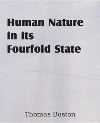 Human Nature in Its Fourfold State [2013 Paperback]     -     By: Thomas Boston
