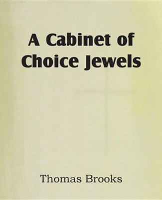 A Cabinet of Choice Jewels  -     By: Thomas Brooks