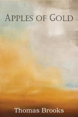 Apples of Gold  -     By: Thomas Brooks