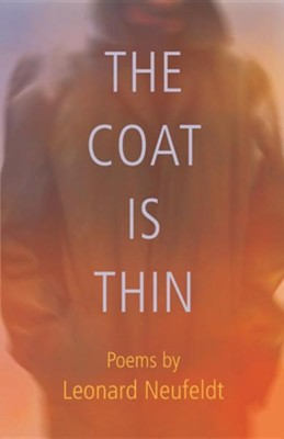 The Coat Is Thin  -     By: Leonard Neufeldt