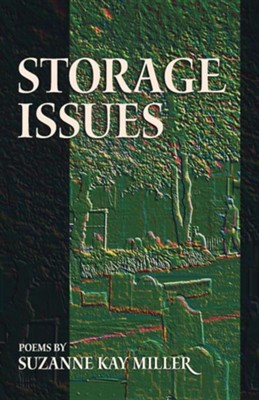 Storage Issues: Poems 1988-2008  -     By: Suzanne Kay Miller