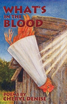What's in the Blood: Poems  -     By: Cheryl Denise