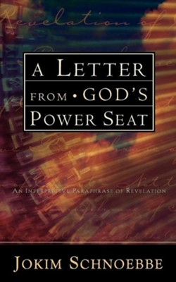 A Letter From God's Power Seat  -     By: Jokim Schnoebbe