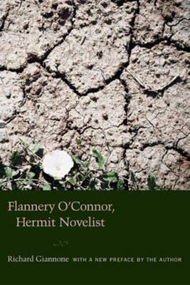 Flannery O'Connor, Hermit Novelist  -     By: Richard Giannone