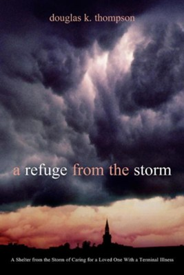 A Refuge From the Storm   -     By: Douglas K. Thompson