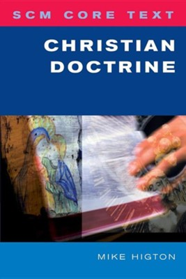 Christian Doctrine  -     By: Mike Higton