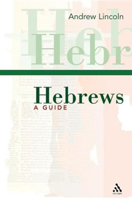 Hebrews: A Guide  -     By: Andrew T. Lincoln
